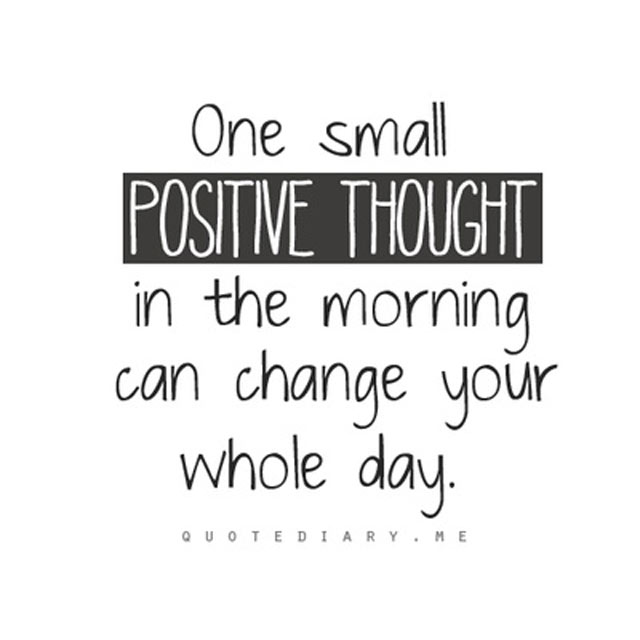 quote one small positive thought in the morning can