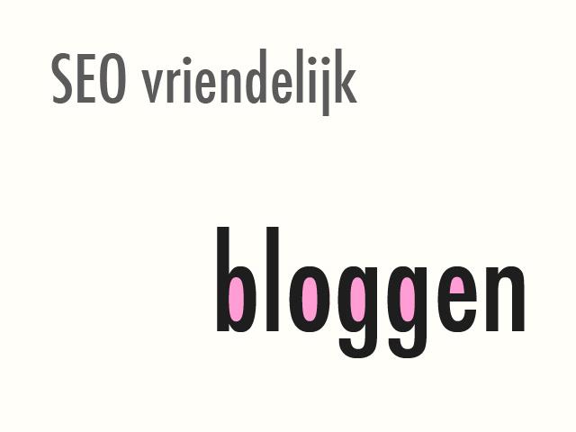 seo-vriendelijk-bloggen